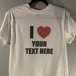 "I love "" your text here "" t-shirt"